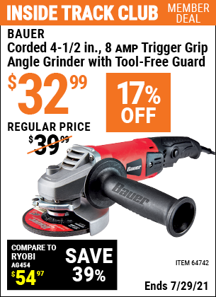 Inside Track Club members can buy the BAUER Corded 4-1/2 in. 8 Amp Heavy Duty Trigger Grip Angle Grinder with Tool-Free Guard (Item 64742) for $32.99, valid through 7/29/2021.