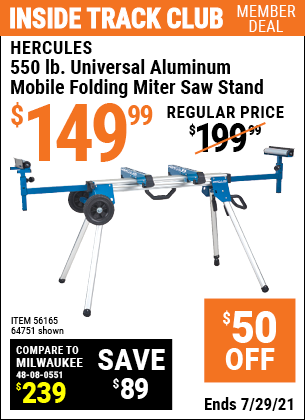Inside Track Club members can buy the HERCULES Professional Rolling Miter Saw Stand (Item 64751/56165) for $149.99, valid through 7/29/2021.