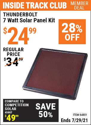 Inside Track Club members can buy the THUNDERBOLT 7 Watt Solar Panel Kit (Item 64801) for $24.99, valid through 7/29/2021.
