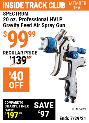 Inside Track Club members can buy the SPECTRUM 20 Oz. Professional HVLP Gravity Feed Air Spray Gun (Item 64823) for $99.99, valid through 7/29/2021.