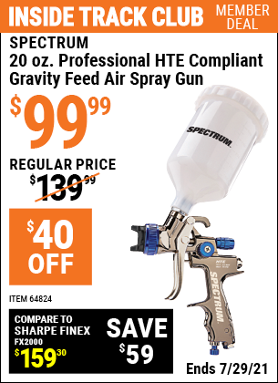 Inside Track Club members can buy the SPECTRUM 20 Oz. Professional HTE Compliant Gravity Feed Air Spray Gun (Item 64824) for $99.99, valid through 7/29/2021.