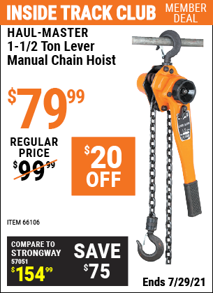 Inside Track Club members can buy the HAUL-MASTER 1-1/2 ton Lever Manual Chain Hoist (Item 66106) for $79.99, valid through 7/29/2021.