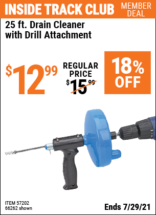 Inside Track Club members can buy the 25 Ft. Drain Cleaner With Drill Attachment (Item 66262/57202) for $12.99, valid through 7/29/2021.