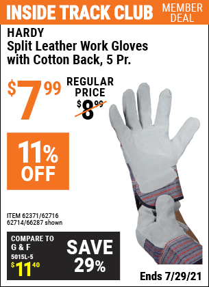 Inside Track Club members can buy the HARDY Split Leather Work Gloves with Cotton Back 5 Pr. (Item 66287/62371/62716/62714) for $7.99, valid through 7/29/2021.