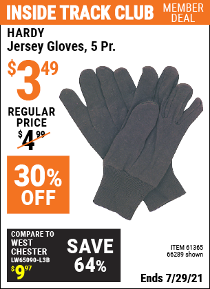 Inside Track Club members can buy the HARDY Jersey Gloves 5 Pr. (Item 66289/61365) for $3.49, valid through 7/29/2021.