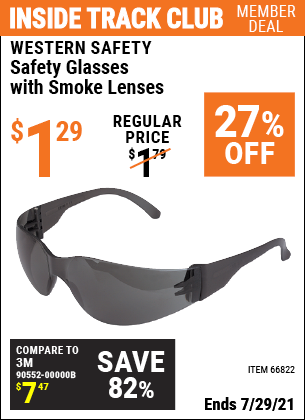 Inside Track Club members can buy the WESTERN SAFETY Safety Glasses with Smoke Lenses (Item 66822) for $1.29, valid through 7/29/2021.