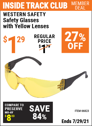 Inside Track Club members can buy the WESTERN SAFETY Safety Glasses with Yellow Lenses (Item 66823) for $1.29, valid through 7/29/2021.