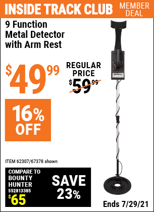 Inside Track Club members can buy the 9 Function Metal Detector with Arm Rest (Item 67378/62307) for $49.99, valid through 7/29/2021.