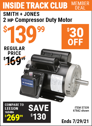 Inside Track Club members can buy the SMITH + JONES 2 HP Compressor Duty Motor (Item 67842/57339) for $139.99, valid through 7/29/2021.