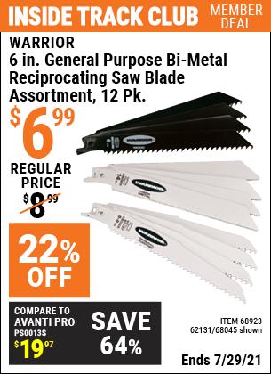 Inside Track Club members can buy the WARRIOR 6 in. General Purpose Bi-Metal Reciprocating Saw Blade Assortment 12 Pk. (Item 68045/68923/62131) for $6.99, valid through 7/29/2021.