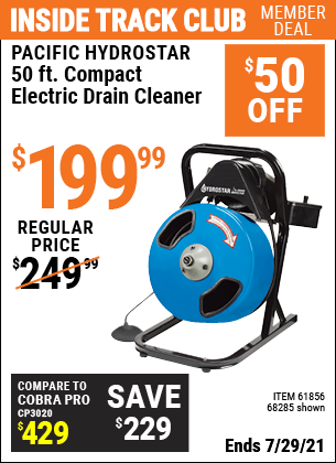 Inside Track Club members can buy the PACIFIC HYDROSTAR 50 Ft. Compact Electric Drain Cleaner (Item 68285/61856) for $199.99, valid through 7/29/2021.