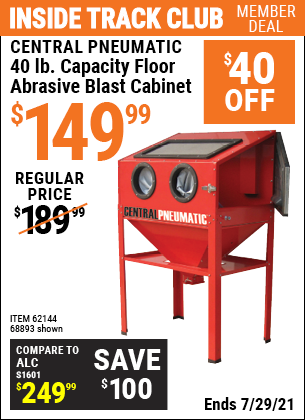Inside Track Club members can buy the CENTRAL PNEUMATIC 40 Lb. Capacity Floor Blast Cabinet (Item 68893/62144) for $149.99, valid through 7/29/2021.