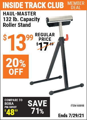 Inside Track Club members can buy the HAUL-MASTER 132 lb. Capacity Roller Stand (Item 68898) for $13.99, valid through 7/29/2021.