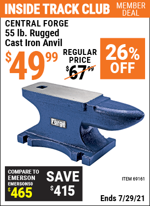 Inside Track Club members can buy the CENTRAL FORGE 55 Lb. Rugged Cast Iron Anvil (Item 69161) for $49.99, valid through 7/29/2021.