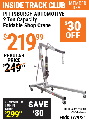 Inside Track Club members can buy the PITTSBURGH AUTOMOTIVE 2 Ton Capacity Foldable Shop Crane (Item 69514/69051/60388) for $219.99, valid through 7/29/2021.