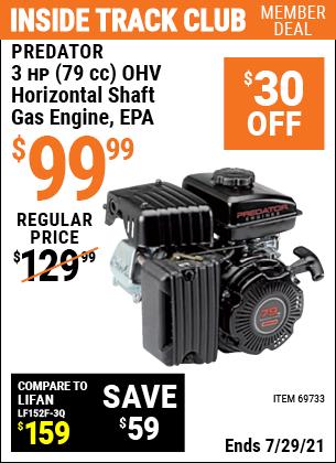 Inside Track Club members can buy the PREDATOR 3 HP (79cc) OHV Horizontal Shaft Gas Engine EPA (Item 69733) for $99.99, valid through 7/29/2021.