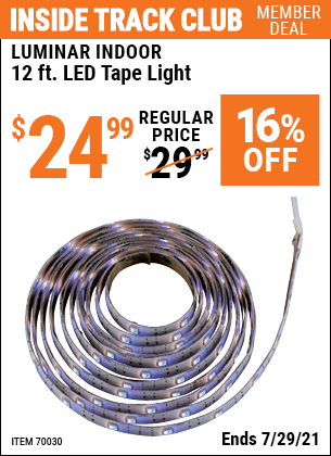 Inside Track Club members can buy the LUMINAR INDOOR 12 Ft. LED Tape Light (Item 70030) for $24.99, valid through 7/29/2021.