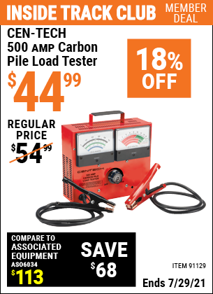 Inside Track Club members can buy the CEN-TECH 500 Amp Carbon Pile Load Tester (Item 91129) for $44.99, valid through 7/29/2021.