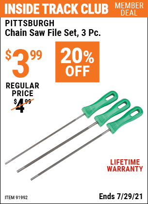 Inside Track Club members can buy the PITTSBURGH Chain Saw File Set 3 Pc. (Item 91992) for $3.99, valid through 7/29/2021.