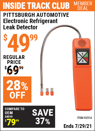 Inside Track Club members can buy the PITTSBURGH AUTOMOTIVE Electronic Refrigerant Leak Detector (Item 92514) for $49.99, valid through 7/29/2021.