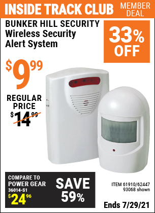 Inside Track Club members can buy the BUNKER HILL SECURITY Wireless Security Alert System (Item 93068/61910/62447) for $9.99, valid through 7/29/2021.