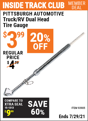 Inside Track Club members can buy the PITTSBURGH AUTOMOTIVE Truck/RV Dual Head Tire Gauge (Item 93905) for $3.99, valid through 7/29/2021.