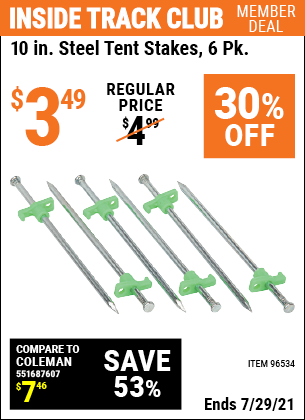 Inside Track Club members can buy the 10 In. Steel Tent Stakes 6 Pk. (Item 96534) for $3.49, valid through 7/29/2021.