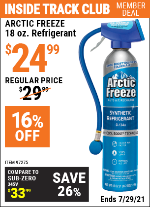 Inside Track Club members can buy the ARCTIC FREEZE 18 oz. Arctic Freeze Refrigerant (Item 97275) for $24.99, valid through 7/29/2021.
