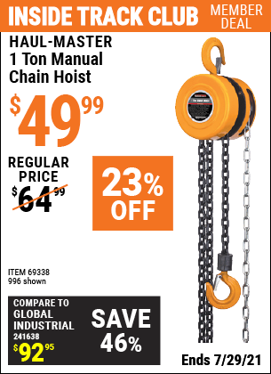 Inside Track Club members can buy the HAUL-MASTER 1 Ton Manual Chain Hoist (Item 996/69338) for $49.99, valid through 7/29/2021.