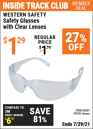 Inside Track Club members can buy the WESTERN SAFETY Safety Glasses with Clear Lenses (Item 99762/63851) for $1.29, valid through 7/29/2021.