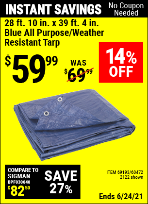 Buy the HFT 28 ft. 10 in. x 39 ft. 4 in. Blue All Purpose/Weather Resistant Tarp (Item 2122/69193/60472) for $59.99, valid through 6/24/2021.