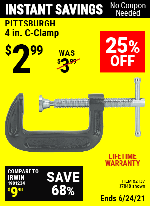 Buy the PITTSBURGH 4 in. Industrial C-Clamp (Item 37848/62137) for $2.99, valid through 6/24/2021.