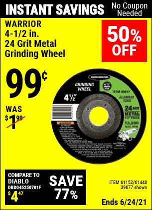 Buy the WARRIOR 4-1/2 in. 24 Grit Metal Grinding Wheel (Item 39677/61152/61448) for $0.99, valid through 6/24/2021.