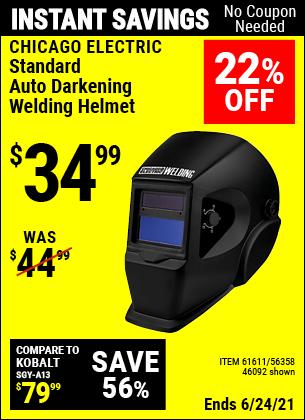 Buy the CHICAGO ELECTRIC Standard Auto Darkening Welding Helmet (Item 46092/61611/56358) for $34.99, valid through 6/24/2021.
