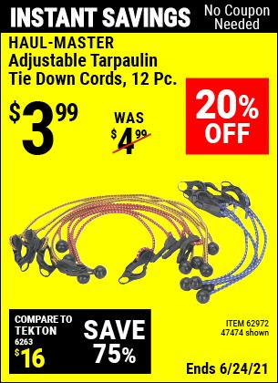 Buy the HAUL-MASTER Adjustable Tarpaulin Tie Down Cords 12 Pc. (Item 47474/62972) for $3.99, valid through 6/24/2021.