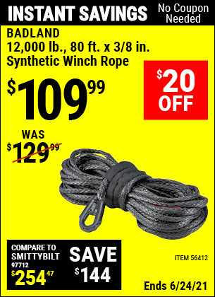 Buy the BADLAND 12,000 Lb. 80 Ft. X 3/8 In. Synthetic Winch Rope (Item 56412) for $109.99, valid through 6/24/2021.