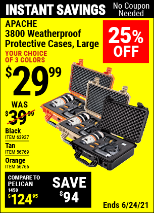 Buy the APACHE 3800 Weatherproof Protective Case (Item 63927/56766/56769) for $29.99, valid through 6/24/2021.