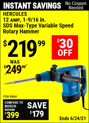 Buy the HERCULES 12 Amp 1-9/16 In. SDS Max-Type Variable Speed Rotary Hammer (Item 56844) for $219.99, valid through 6/24/2021.