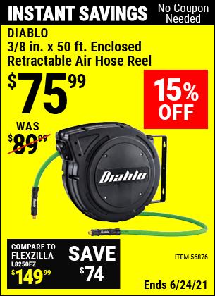 Buy the DIABLO 3/8 In. X 50 Ft. Enclosed Retractable Air Hose Reel (Item 56876) for $75.99, valid through 6/24/2021.