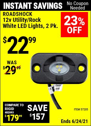 Buy the ROADSHOCK 12 Volt Utility/Rock White LED Light, 2 Pk. (Item 57205) for $22.99, valid through 6/24/2021.