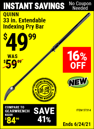 Buy the QUINN 33 In. Extendable Indexing Pry Bar (Item 57314) for $49.99, valid through 6/24/2021.