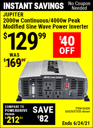 Buy the JUPITER 2000 Watt Continuous/4000 Watt Peak Modified Sine Wave Power Inverter (Item 63429/63426/63429) for $129.99, valid through 6/24/2021.