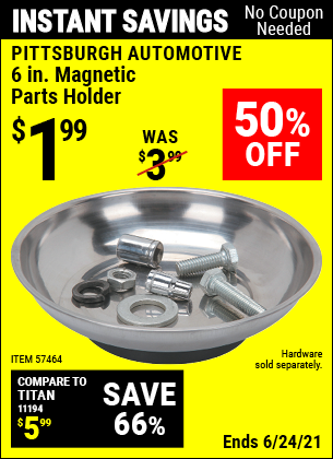 Buy the PITTSBURGH AUTOMOTIVE 6 In. Magnetic Parts Holder (Item 57464) for $1.99, valid through 6/24/2021.