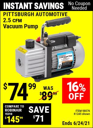 Buy the PITTSBURGH AUTOMOTIVE 2.5 CFM Vacuum Pump (Item 61245/98076) for $74.99, valid through 6/24/2021.