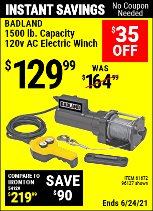 Buy the BADLAND 1500 Lbs.120V AC Electric Utility Winch (Item 61672/96127) for $129.99, valid through 6/24/2021.
