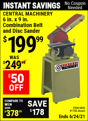 Buy the CENTRAL MACHINERY 6 in. x 9 in. Combination Belt and Disc Sander (Item 61750/6852) for $199.99, valid through 6/24/2021.