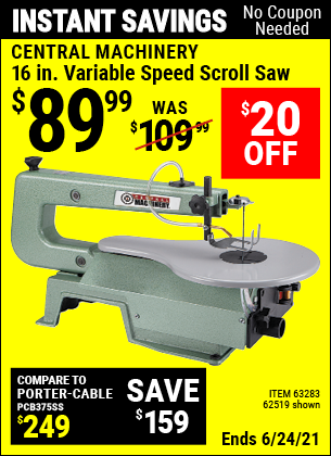 Buy the CENTRAL MACHINERY 16 in. Variable Speed Scroll Saw (Item 62519/63283) for $89.99, valid through 6/24/2021.