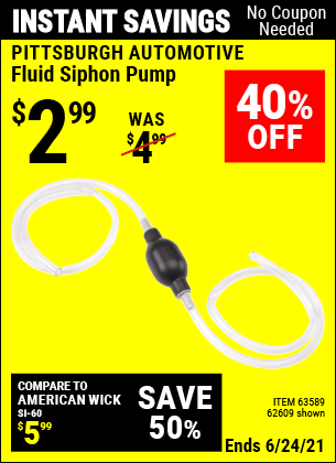 Buy the PITTSBURGH AUTOMOTIVE Fluid Siphon Pump (Item 62613/62609/63589) for $2.99, valid through 6/24/2021.