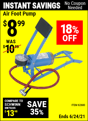 Buy the Air Foot Pump (Item 62680) for $8.99, valid through 6/24/2021.