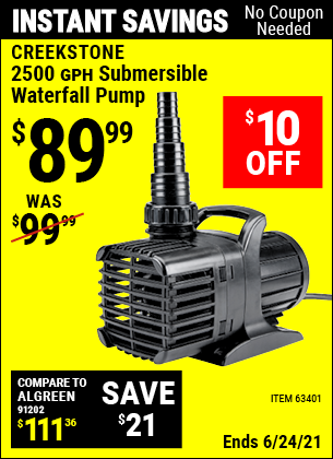 Buy the CREEKSTONE 2500 GPH Submersible Waterfall Pump (Item 63401) for $89.99, valid through 6/24/2021.